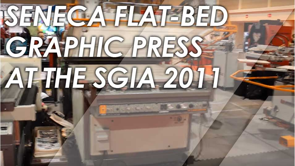Seneca Flat-Bed Graphic Press at the SGIA 2011